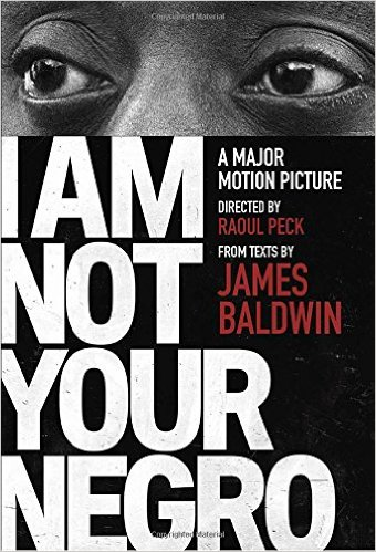 cover of I am Not Your Negro by James Baldwin